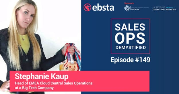 How to Balance Sales Strategy and Operations with Stephanie Kaup, Head of EMEA Sales Operations at a Big Tech Company